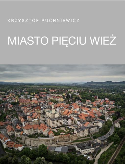 Fotobook: Krzysztof Ruchniewicz, Miasto pięciu wież (Wrocław 2018)